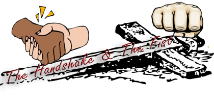 The Handshake & The Fist